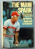 "Autographed Copy of ""The Main Spark"" by Sparky Anderson"